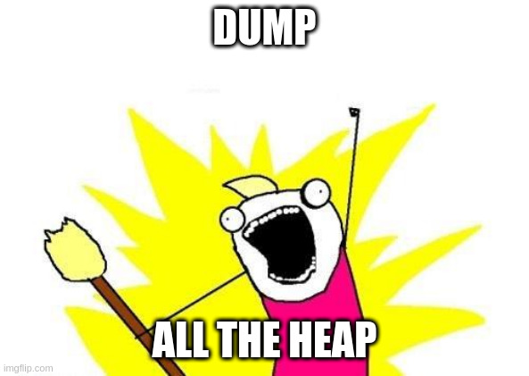 Dump all the heap